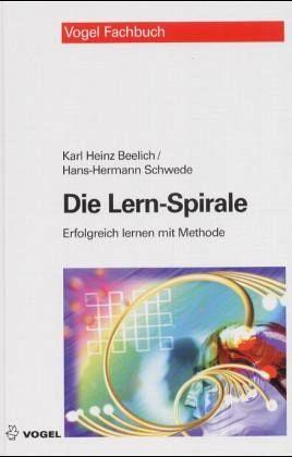 Die Lern-Spirale - Beelich, Karl H.; Schwede, Hans-Hermann