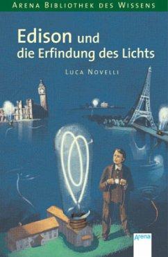 Edison und die Erfindung des Lichts / Lebendige Biographien - Novelli, Luca