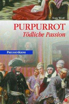 Purpurrot / Preußen Krimi Bd.2 - Wolf, Tom