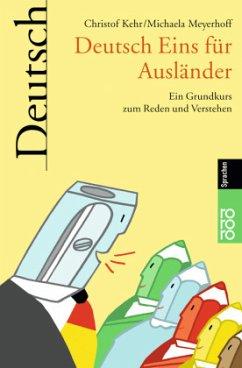 Deutsch Eins für Ausländer - Kehr, Christof; Meyerhoff, Michaela