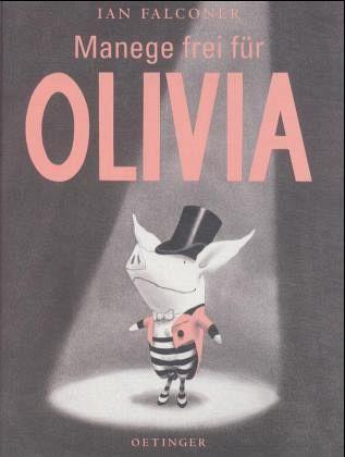 Manege frei für Olivia / Olivia Bd.1 - Falconer, Ian