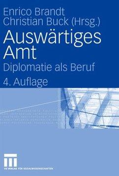 Auswärtiges Amt - Brandt, Enrico / Buck, Christian F. (Hgg.)