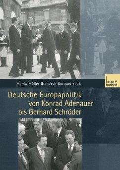 Deutsche Europapolitik von Konrad Adenauer bis Gerhard Schröder - Keßler, Ulrike; Leuchtweis, Nicole; Müller-Brandeck-Bocquet, Gisela; Schukraft, Corina