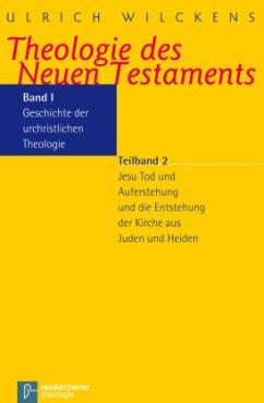 Geschichte der urchristlichen Theologie I/2 - Wilckens, Ulrich