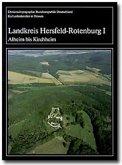 Landkreis Hersfeld-Rotenburg, 2 Bde. / Kulturdenkmäler in Hessen Tl.1/2