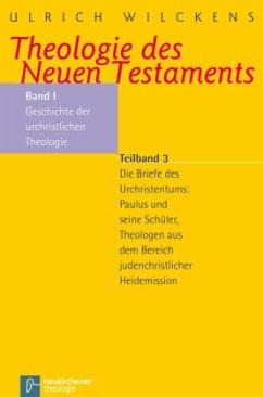 Theologie des Neuen Testaments - Wilckens, Ulrich