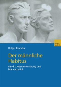 Der männliche Habitus - Brandes, Holger