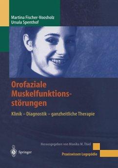 Orofaziale Muskelfunktionsstörungen - Fischer-Vosholz, Martina; Spenthof, Ursula