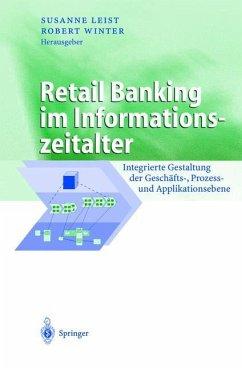 Retail Banking im Informationszeitalter - Leist, Susanne / Winter, Robert (Hgg.)