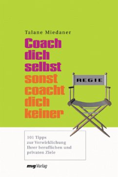 Coach dich selbst, sonst coacht dich keiner! - Miedaner, Talane