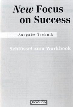 New Focus on Success. Technik. Schlüssel zum Workbook - MacFarlane, Michael; Clarke, David