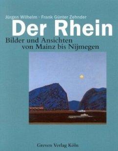 Der Rhein - Wilhelm, Jürgen; Zehnder, Frank Günter