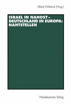 Israel in Nahost - Deutschland in Europa: Nahtstellen