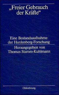 ' Freier Gebrauch der Kräfte' - Stamm-Kuhlmann, Thomas (Hrsg.)