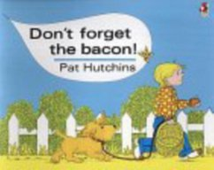 Don´t Forget The Bacon