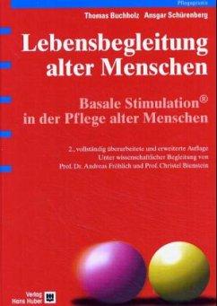 Lebensbegleitung alter Menschen - Buchholz, Thomas; Schürenberger, Ansgar