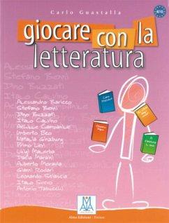 Giocare con la letteratura - Von Carlo Guastalla