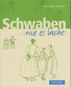 Schwaben... wie es lacht - Schramm, Hans-Eugen