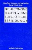 Die Autonome Person - eine europäische Erfindung?