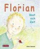 Florian lässt sich Zeit