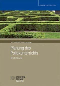 Planung des Politikunterrichts - Breit, Gotthard; Weißeno, Georg