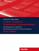 A Short Course in Commercial Correspondence, New Edition