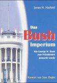 Das Bush-Imperium