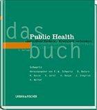 das Public Health buch - Schwartz, F.W. / Busse, R. / Badura, B. / Leidl, R. / Raspe, H. / Siegrist, J. / Walter, U. (Hgg.)