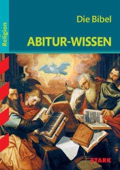 Abitur-Wissen - Religion Die Bibel - Diße, Andreas
