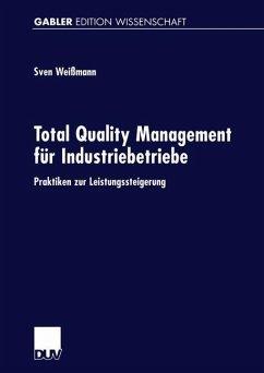 Total Quality Management für Industriebetriebe - Weißmann, Sven