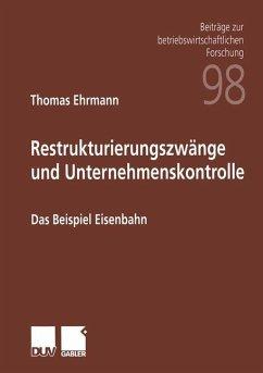 Restrukturierungszwänge und Unternehmenskontrolle - Ehrmann, Thomas
