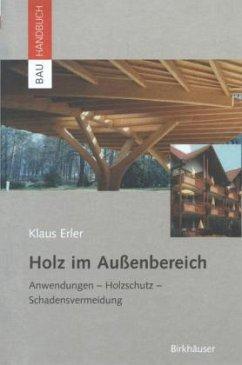 Holz im Außenbereich - Erler, Klaus