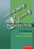 Metalltechnik. Fachbildung. Technische Kommunikation