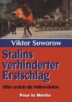 Stalins verhinderter Erstschlag - Suworow, Viktor