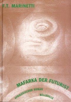 Mafarka der Futurist - Marinetti, Filippo T.