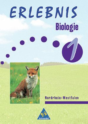Erlebnis Biologie 1. Schülerband. Hauptschule. Nordrhein-Westfalen