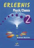 Erlebnis Physik / Chemie 2. Schülerband. Hauptschule. Nordrhein-Westfalen