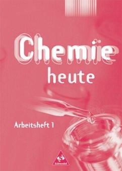 Chemie heute SI 1. Arbeitsheft. Baden-Württemberg, Berlin, Bremen, Hamburg, Hessen, Mecklenburg-Vorpommern, Niedersachsen, Nordrhein-Westfalen, Rheinland-Pfalz, Saarland, Schleswig-Holstein, Thüringen