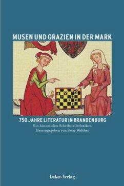 Musen und Grazien in der Mark 2. Ein historisches Schriftstellerlexikon - Walther, Peter