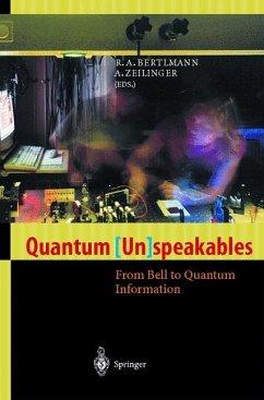 Quantum ( Un) speakables - Bertlmann, Reinhold A. / Zeilinger, Anton (eds.)