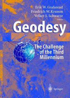Geodesy - the Challenge of the 3rd Millennium - Grafarend, Erik / Krumm, Friedrich W. / Schwarze, Volker S. (eds.)