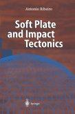 Soft Plate and Impact Tectonics