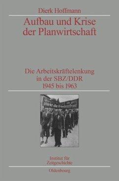 Aufbau und Krise der Planwirtschaft - Hoffmann, Dierk