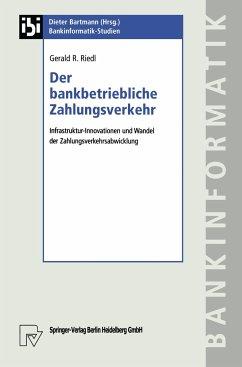 Der bankbetriebliche Zahlungsverkehr - Riedl, Gerald R.