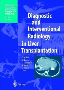 Diagnostic and Interventional Radiology in Liver Transplantation - Bücheler, E. / Nicolas, V. / Broelsch, C.E. / Rogiers, X. / Krupski, G. (eds.)