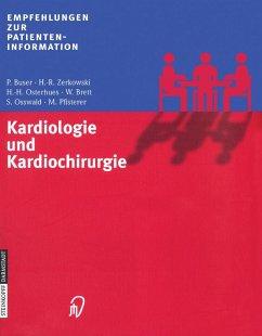 Kardiologie und Kardiochirurgie - Brett, W.; Buser, P.; Osswald, S.; Osterhues, H. -H.; Pfisterer, M.; Zerkowski, H. -R.