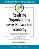 Rewiring Organizations for the Networked Economy: Organizing, Managing and Leading in the Information Age