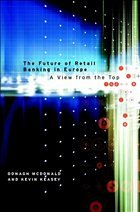 The Future of Retail Banking in Europe: A View from the Top - McDonald, Oonagh; Keasey, Kevin