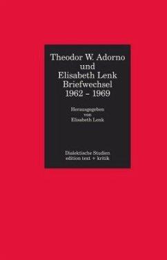 Briefwechsel 1962 - 1969 Adorno / Lenk - Adorno, Theodor W.; Lenk, Elisabeth