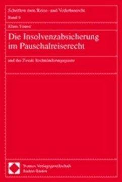 Die Insolvenzabsicherung im Pauschalreiserecht - Tonner, Klaus